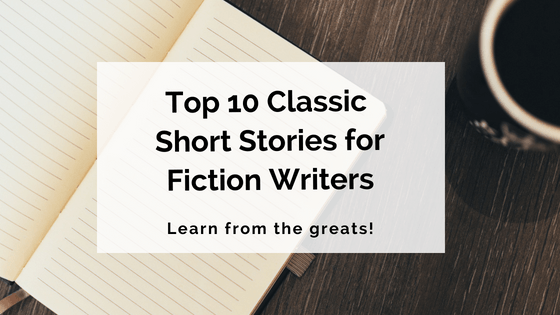 Top 10 Classic Short Stories • Writer's Edit