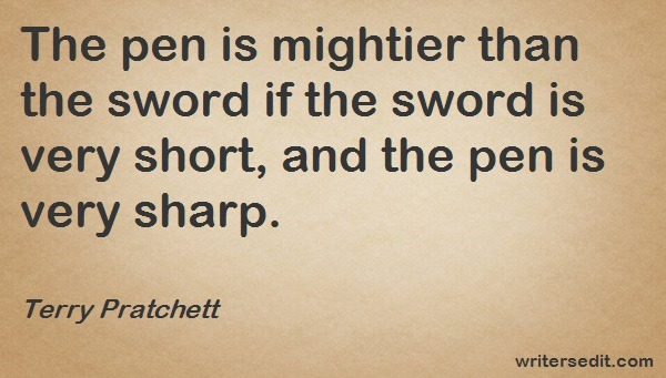 Image Quote: The pen is mightier than the sword if the sword is very short, and the pen is very sharp.