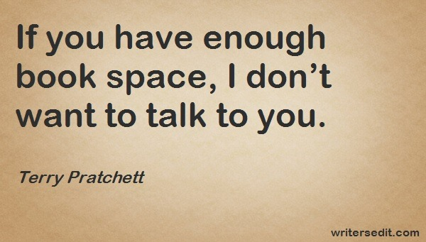 Image Quote: If you have enough book space, I don't want to talk to you.