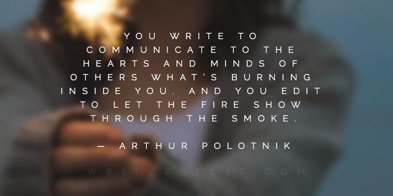 Arthur Polotnik Quote Writing Fire