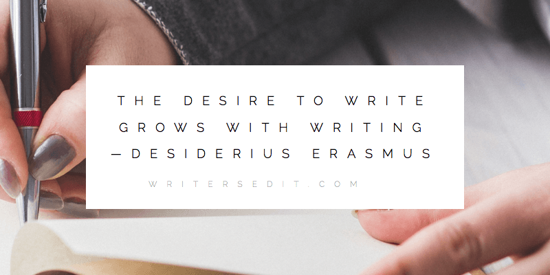 Desiderius Erasmus Quote Desire to Write