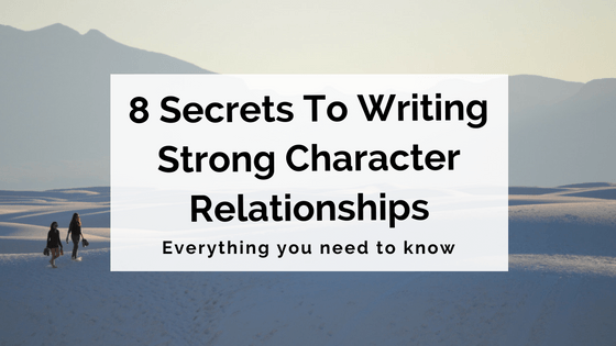 8-secrets-to-writing-strong-character-relationships