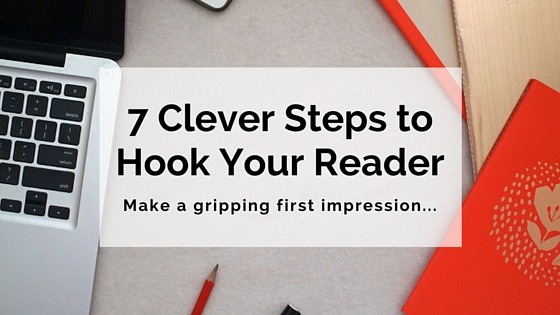 7 Clever Steps To Hook Your Reader Into Your Narrative • Writer's Edit