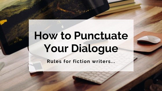 How to Punctuate Your Dialogue
