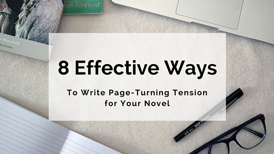 How to Write Page-Turning Tension For Your Novel (1)