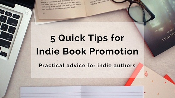 5 Quick Tips For Indie Book Promotion