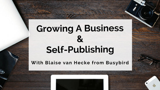 Growing a Business & Self-Publishing