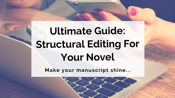 Ultimate Guide: Structural Editing For Your Novel • Writer\'s Edit