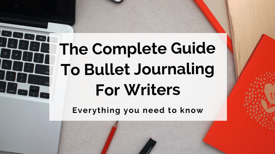 complete-guide-to-bullet-journaling-for-writers