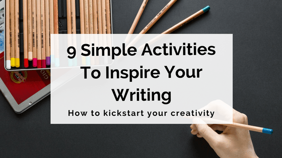 9-simple-activities-to-inspire-your-writing