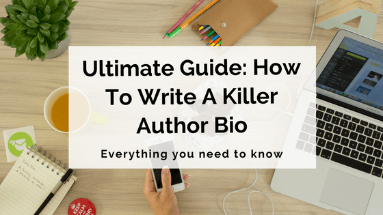 ultimate-guide-how-to-write-a-killer-author-bio