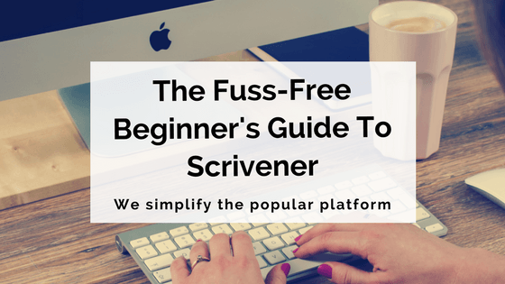 The Fuss-Free Beginner's Guide To Scrivener