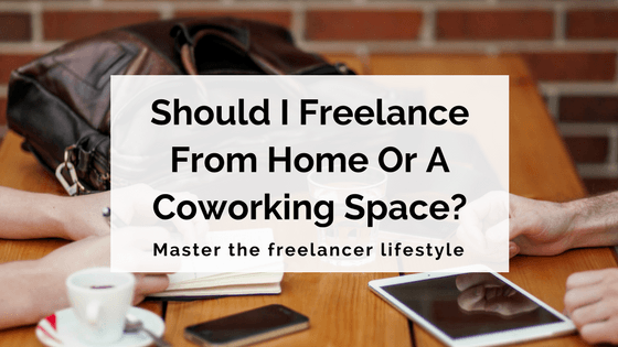 Should I Freelance From Home Or A Coworking Space-