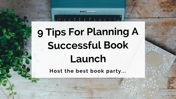 Final - 9 Handy Tips For Planning A Successful Book Launch (2)