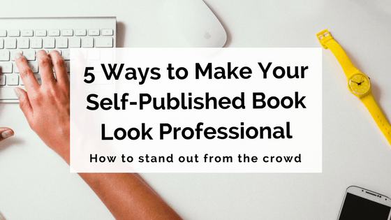 How To Make Your Book Cover Look Professional ~ Ways to make your self published book look professional