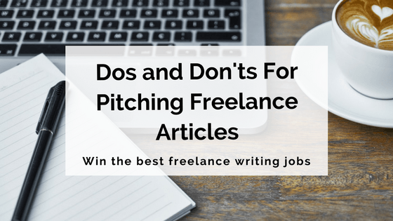 Dos and Don'ts For Pitching Freelance Articles