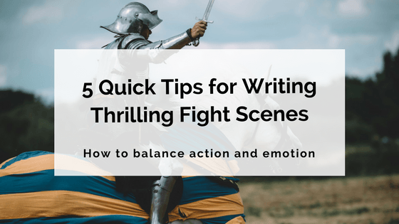 5 Quick Tips for Writing Thrilling Fight Scenes