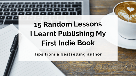 15 Random Lessons I Learnt Publishing My First Indie Book
