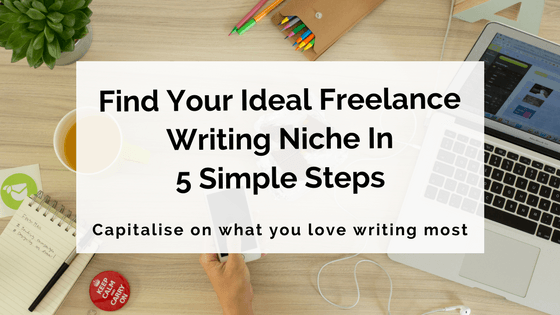 find your ideal lance writing niche in simple steps  find your ideal lance writing niche in 5 simple steps writer s edit