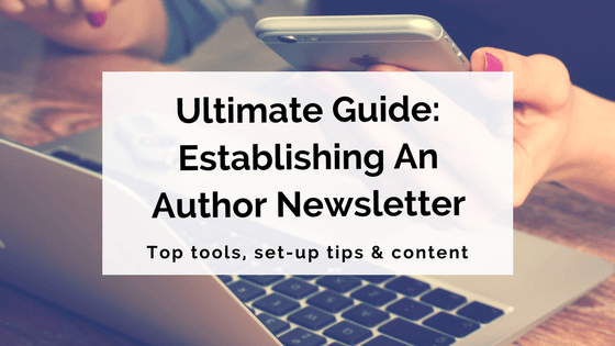 Ultimate Guide_ Establishing An Author Newsletter