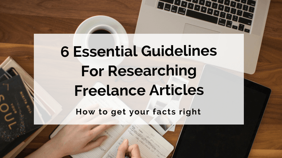 6 Essential Guidelines For Researching Freelance Articles