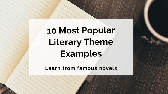 10 Most Popular Literary Theme Examples