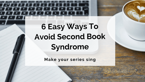 6 Easy Ways To Avoid Second Book Syndrome