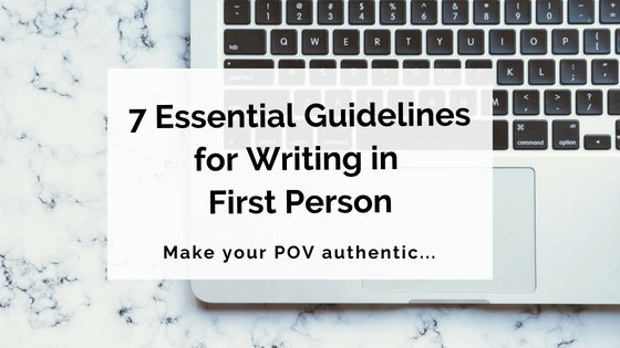 7 Essential Guidelines for Writing in First Person