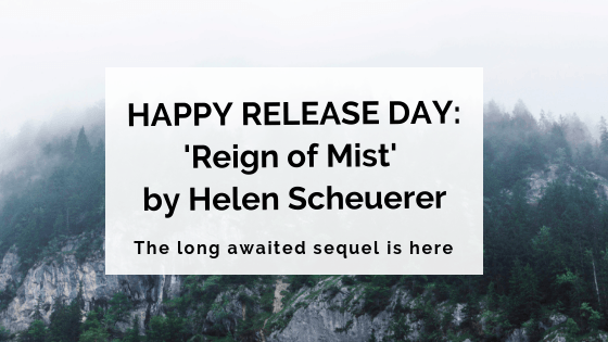 HAPPY RELEASE DAY: 'Reign of Mist' by Helen Scheuerer