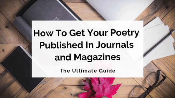 How To Get Your Poetry Published In Journals and Magazines