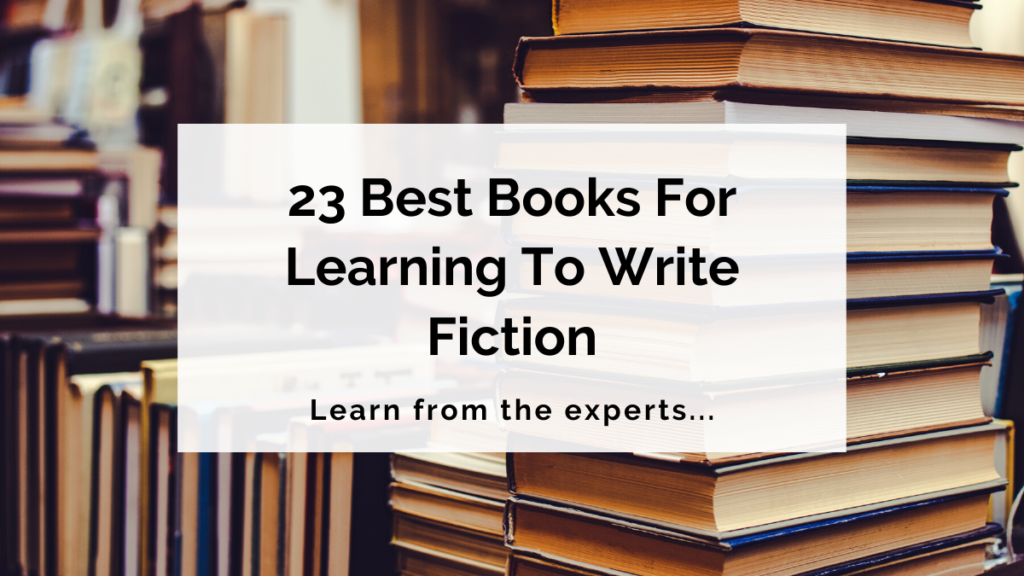 23 Best Books For Learning To Write Fiction | Writer's Edit