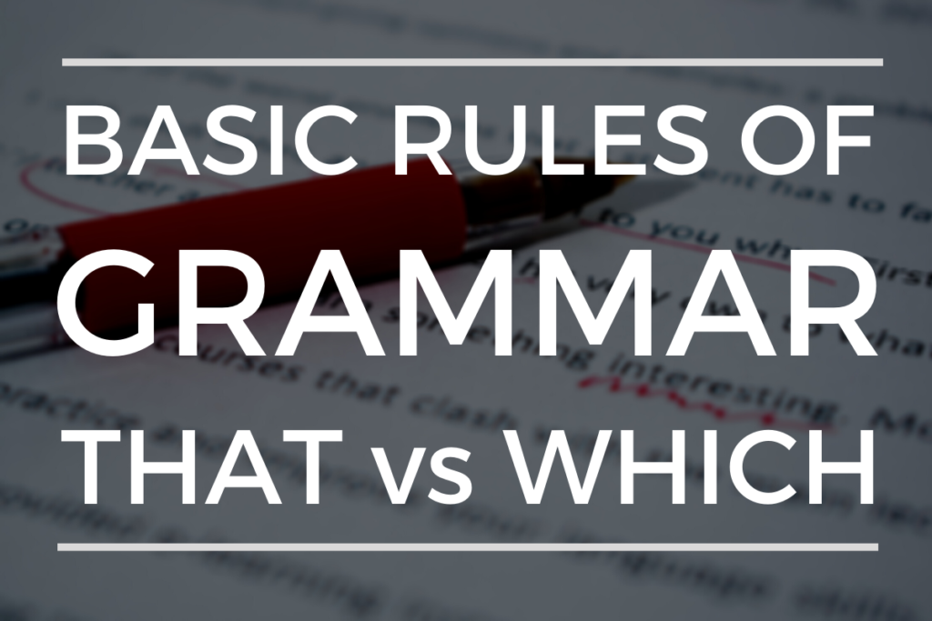 Basic Rules Of Grammar That vs Which