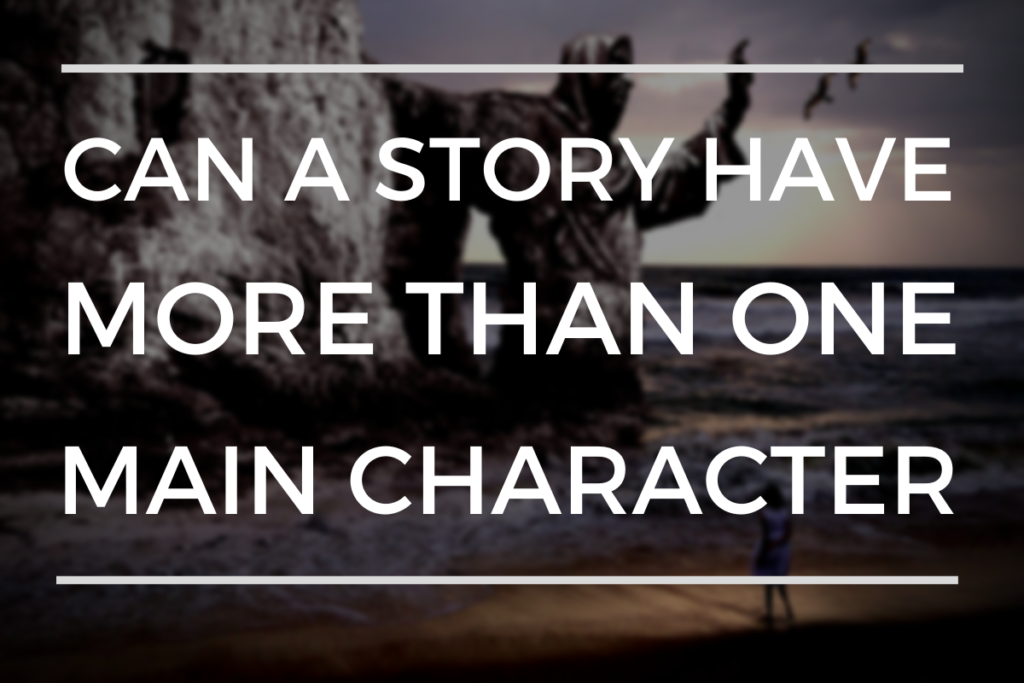 Can A Story Have More than One Main Character