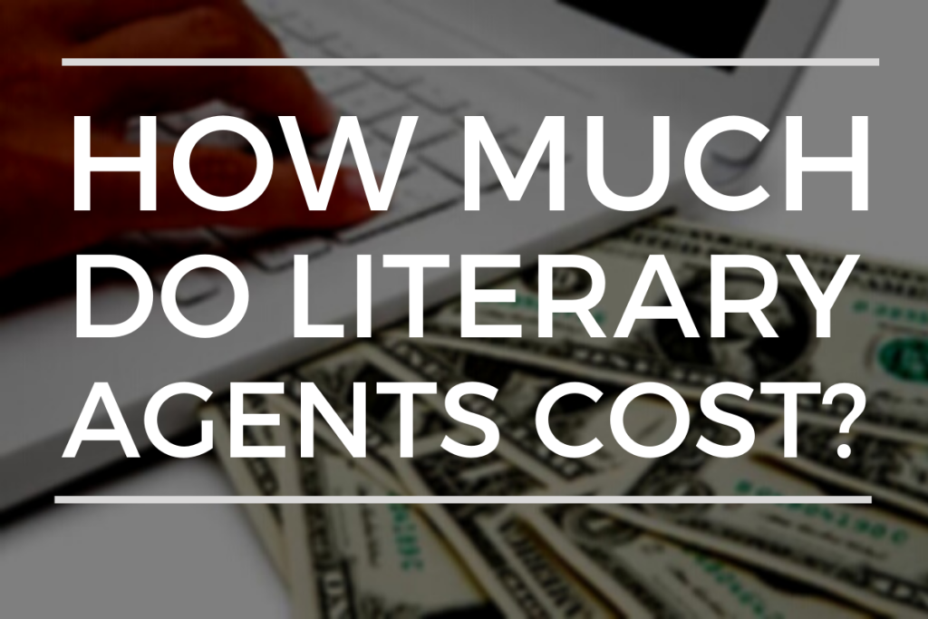 How Much Do Literary Agents Cost