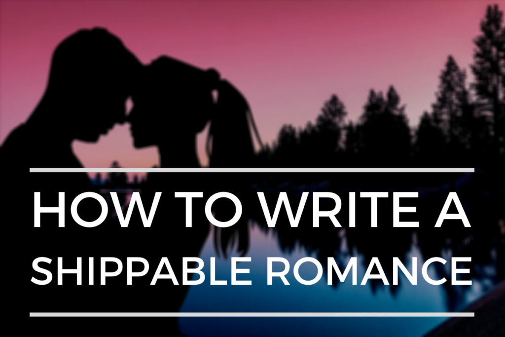 How To Write A Shippable Romance Novel