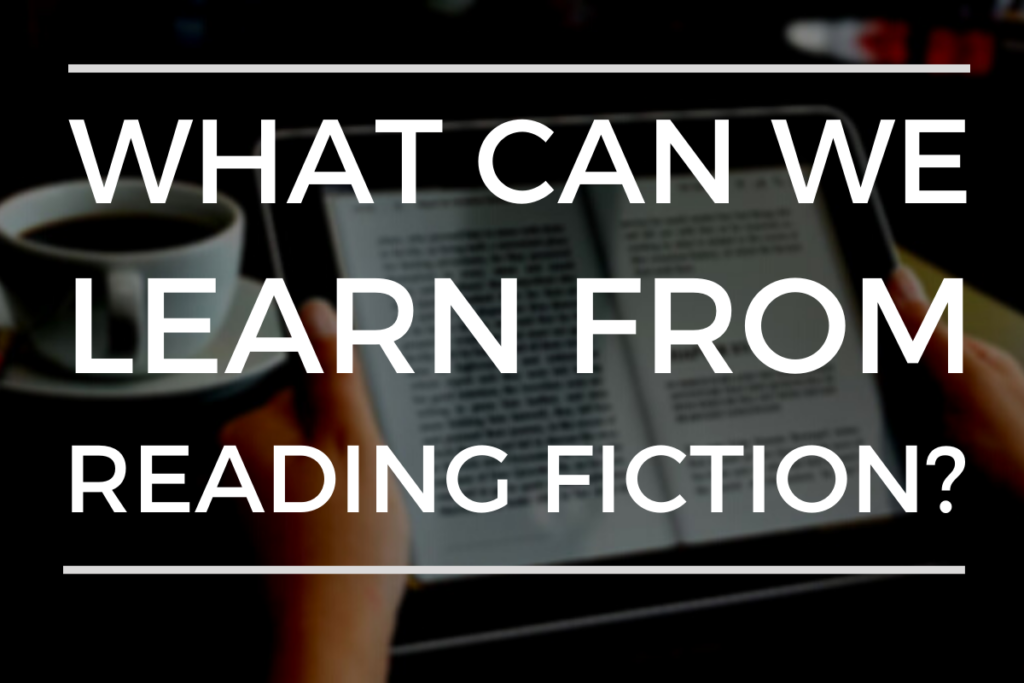 What Can We Learn From Reading Fiction